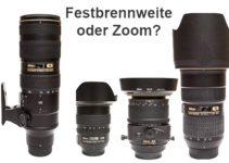 Festbrennweite oder Zoom?