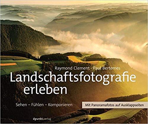 Bildband: Landschaftsfotografie erleben